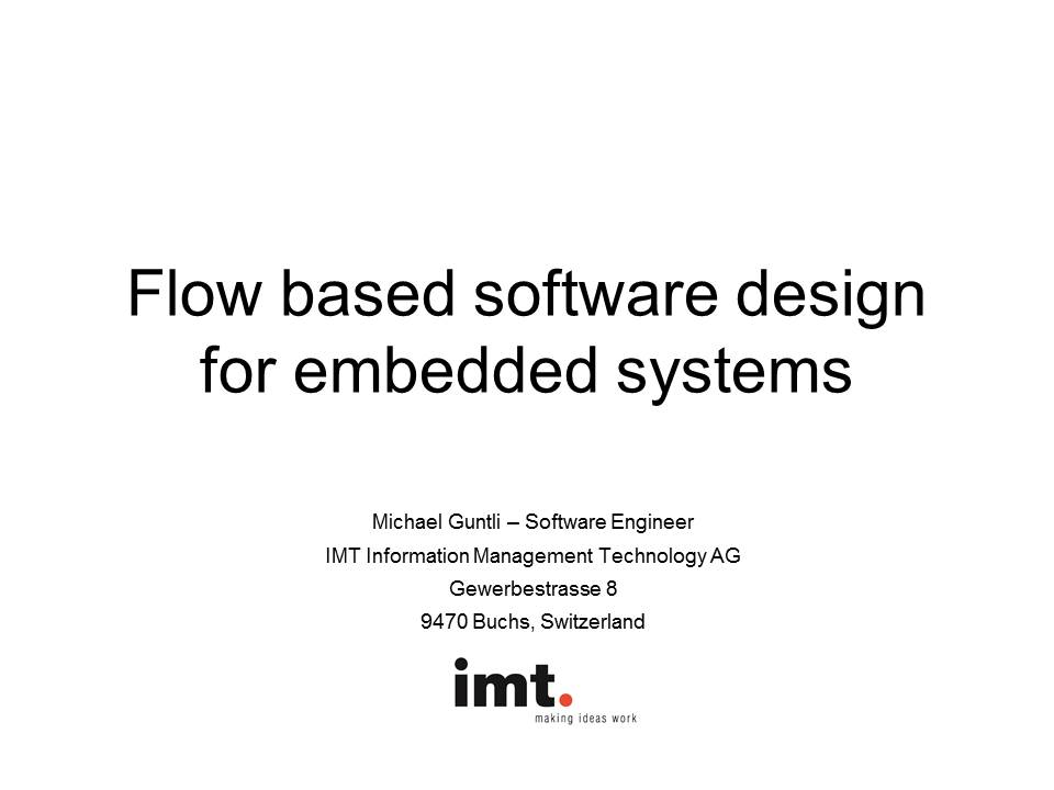 Michael Guntli - PechaKucha - Flow based software design for embedded systems