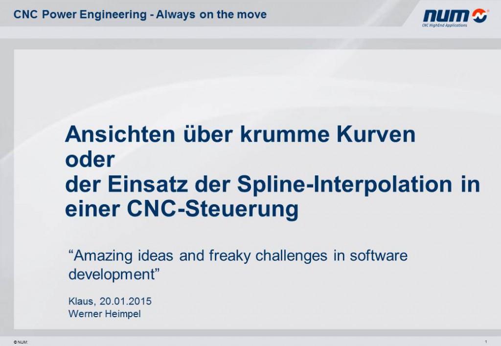 Werner Heimpel - PechaKucha - Ansichten über krumme Kurven od. der Einsatz der Spline-Interpolation in einer CNC-Steuerung