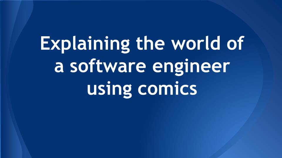 Martin Ernst Mueller - PechaKucha - Explaining the world of a software engineer using comics